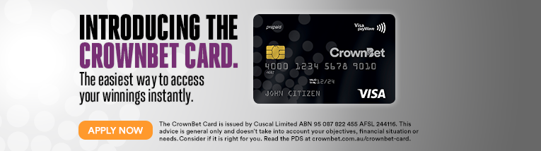 Instant access to your CrownBet winnings It's a Visa PrePaid card linked to your CrownBet account to make your betting experience seamless, and can be used anywhere in the world where Visa is accepted.